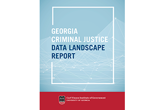 The Institute of Government has just published a new comprehensive report on the state's criminal justice systems, the Georgia Criminal Justice Data Landscape Report.